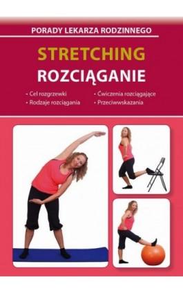 Stretching Rozciąganie - Emilia Chojnowska-Depczyńska - Ebook - 978-83-8114-787-3