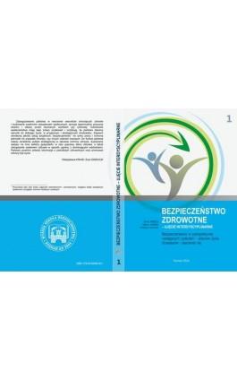 Bezpieczeństwo w perspektywie następnych pokoleń – zdrowe życie, dorastanie i starzenie się t.1. - Helena Marek - Ebook - 978-83-65096-95-1