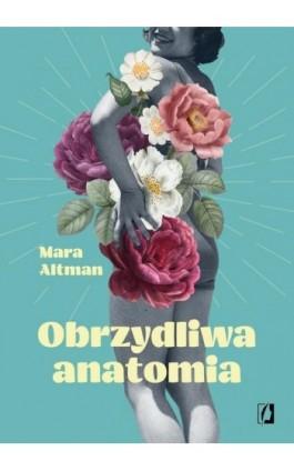 Obrzydliwa anatomia - Mara Altman - Ebook - 978-83-66436-43-5