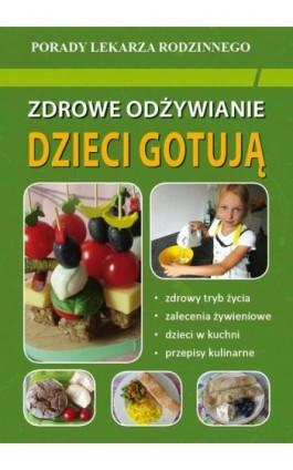 Zdrowe odżywianie Dzieci gotują - Monika von Basse - Ebook - 978-83-8114-739-2