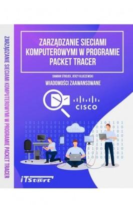 Zarządzanie sieciami komputerowymi w programie Packet Tracer - Jerzy Kluczewski - Ebook - 978-83-65645-25-8
