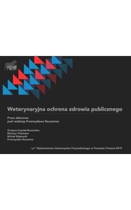 Weterynaryjna ochrona zdrowia publicznego - Grażyna Czyżak-Runowska - Ebook - 978-83-7160-920-6