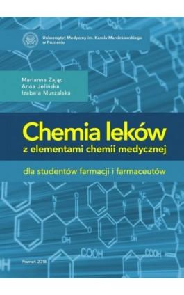 Chemia leków z elementami chemii medycznej dla studentów farmacji i farmaceutów - Marianna Zając - Ebook - 978-83-7597-340-2