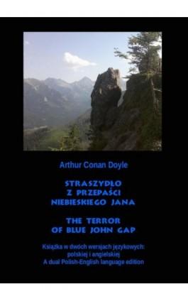 Straszydło z Przepaści Niebieskiego Jana. The Terror of Blue John Gap - Arthur Conan Doyle - Ebook - 978-83-8064-448-9