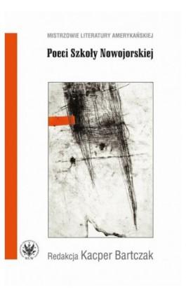 Poeci Szkoły Nowojorskiej - Ebook - 978-83-235-3481-5