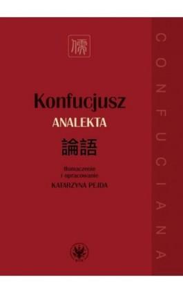 Konfucjusz. Analekta - Konfucjusz - Ebook - 978-83-235-3658-1