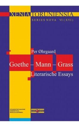 Xenia Toruniensia XVI. Goethe – Mann – Grass. Literarische Essays - Per Ohrgaard - Ebook - 978-83-231-4111-2