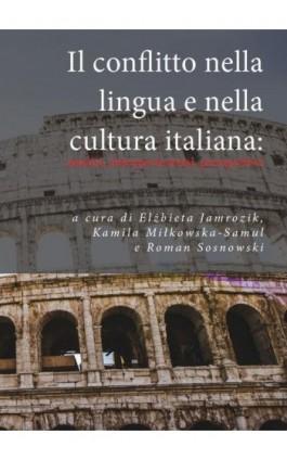 Il conflitto nella lingua e nella cultura italiana: analisi, interpretazioni, prospettive - Praca zbiorowa - Ebook - 978-83-65697-67-7
