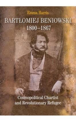 Bartłomiej Beniowski 1800-1867 - Emma Harris - Ebook - 978-83-235-3644-4