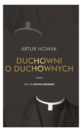 Duchowni o duchownych - Artur Nowak - Ebook - 978-83-65157-92-8