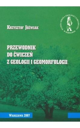 Przewodnik do ćwiczeń z geologii i geomorfologii - Krzysztof Jóźwiak - Ebook - 978-83-62057-35-1