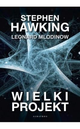 Wielki projekt - Stephen W. Hawking - Ebook - 978-83-8125-692-6