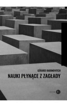 Nauki płynące z Zagłady - Gérard Rabinovitch - Ebook - 978-83-8002-843-2
