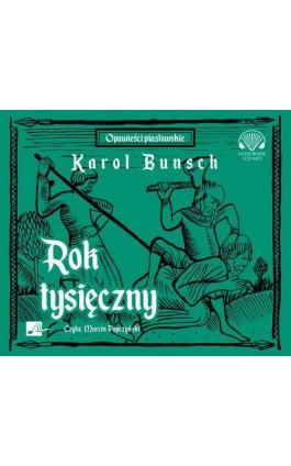 Rok tysięczny - Karol Bunsch - Audiobook - 9788366155299