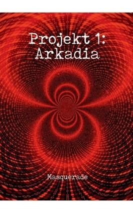 Projekt 1: Arkadia - Masquerade - Ebook - 978-83-8119-591-1