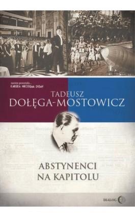 Abstynenci na Kapitolu - Tadeusz Dołęga-Mostowicz - Ebook - 978-83-8002-819-7
