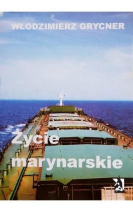 Życie marynarskie - Włodzimierz Grycner - Ebook - 978-83-8119-646-8