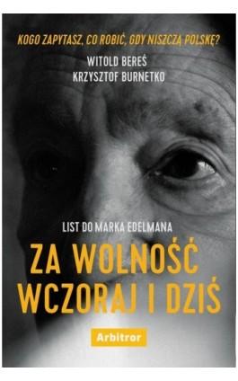 List do Marka Edelmana. Za wolność wczoraj i dziś - Witold Bereś - Ebook - 978-83-66095-19-9