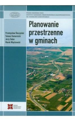 Planowanie przestrzenne w gminach - Przemysław Śleszyński - Ebook - 978-83-63354-84-8