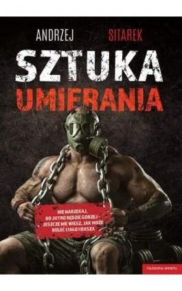 Sztuka umierania - Andrzej Sitarek - Ebook - 978-83-8119-560-7