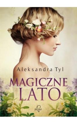 Magiczne lato - Aleksandra  Tyl - Ebook - 978-83-65223-21-0