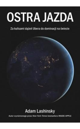 Ostra jazda - Adam Lashinsky - Ebook - 978-83-7541-374-8