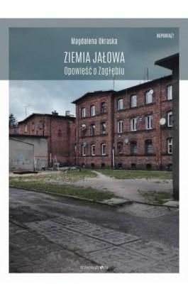 Ziemia jałowa - Magdalena Okraska - Ebook - 978-83-64526-71-8