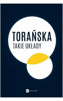Takie układy - Teresa Torańska - Ebook - 978-83-8032-333-9