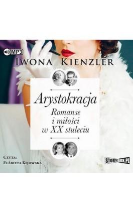 Arystokracja - Iwona Kienzler - Audiobook - 978-83-8146-467-3