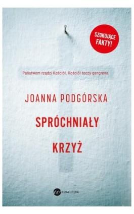 Spróchniały krzyż - Joanna Podgórska - Ebook - 978-83-8032-371-1