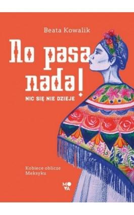 No pasa nada! - Beata Kowalik - Ebook - 978-83-66520-09-7