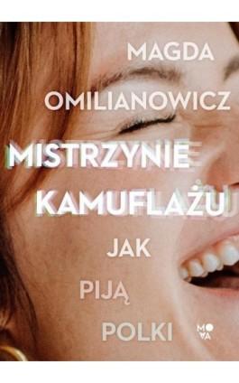 Mistrzynie kamuflażu - Magda Omilianowicz - Ebook - 978-83-66520-77-6