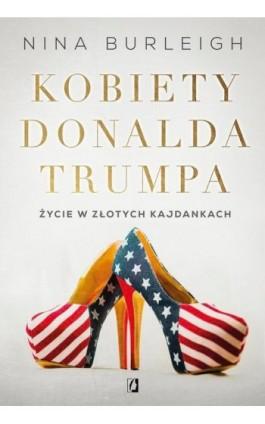 Kobiety Donalda Trumpa - Nina Burleigh - Ebook - 978-83-66338-04-3