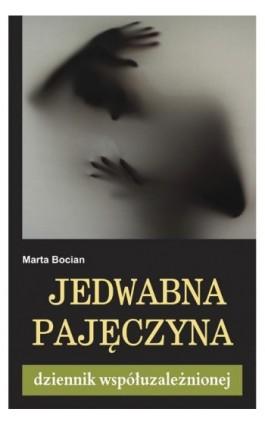 Jedwabna pajęczyna - Marta Bocian - Ebook - 978-83-7551-373-8