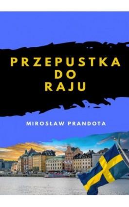 Przepustka do raju - Mirosław Prandota - Ebook - 978-83-8119-220-0