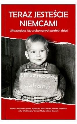 Teraz jesteście Niemcami - Praca zbiorowa - Ebook - 978-83-8043-486-8