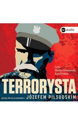 Terrorysta - Józef Piłsudski - Audiobook - 978-83-8032-308-7