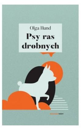 Psy ras drobnych - Olga Hund - Ebook - 978-83-65739-38-4