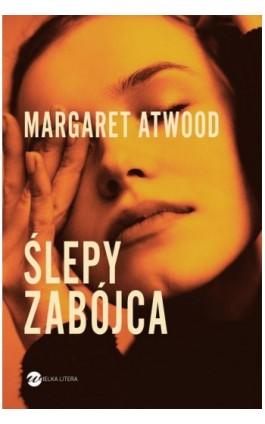Ślepy zabójca - Margaret Atwood - Ebook - 978-83-8032-310-0