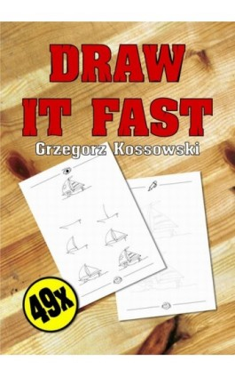 Draw it fast - Grzegorz Kossowski - Ebook - 978-83-7859-047-7