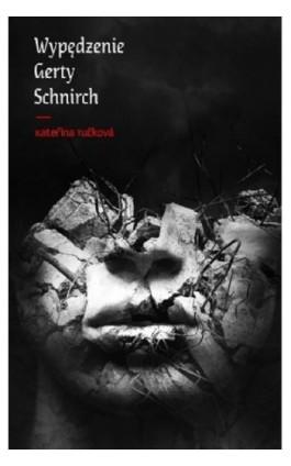 Wypędzenie Gerty Schnirch - Katerina Tuckova - Ebook - 978-83-65707-19-2
