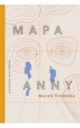 Mapa Anny - Marek Sindelka - Ebook - 978-83-65707-28-4