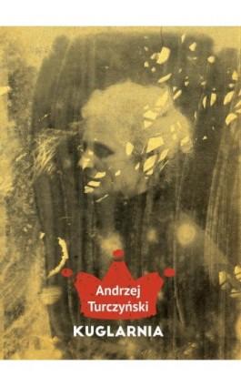 Kuglarnia - Andrzej Turczyński - Ebook - 978-83-62247-63-9