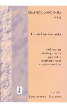 Acta Geographica Lodziensia t. 98/2011 - Danuta Dzieduszyńska - Ebook