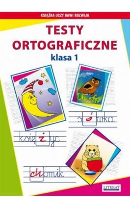 Testy ortograficzne. Klasa 1 - Iwona Kowalska - Ebook - 978-83-7774-503-8