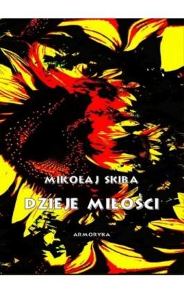 Dzieje miłości - Mikołaj Skiba - Ebook - 978-83-8064-459-5