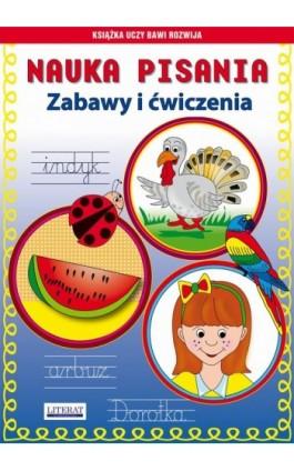 Nauka pisania Zabawy i ćwiczenia - Beata Guzowska - Ebook - 978-83-7774-508-3