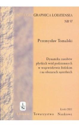 Acta Geographica Lodziensia t. 97/2011 - Przemysław Tomalski - Ebook