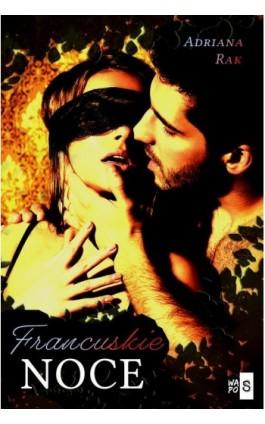 Francuskie noce - Adriana Rak - Ebook - 978-83-66425-15-6
