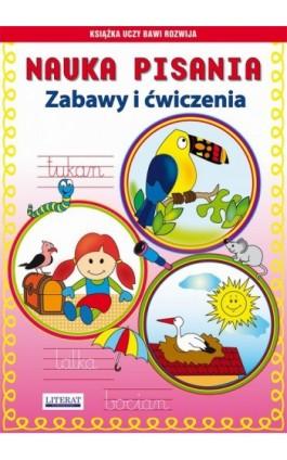 Nauka pisania Zabawy i ćwiczenia - Beata Guzowska - Ebook - 978-83-7774-509-0